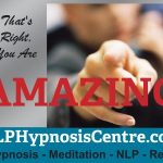NLP Hypnosis Centre - You are amazing.
